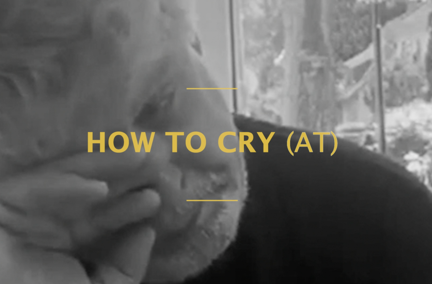 HOW TO CRY